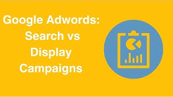 Google Adwords:  Search vs Display Campaigns