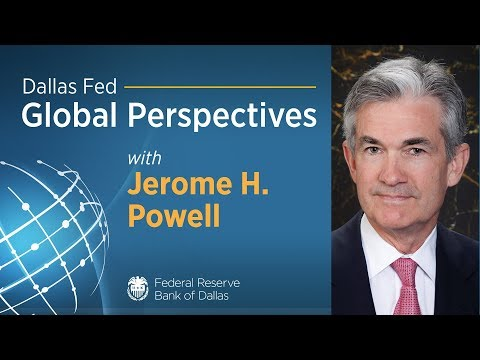 Dallas Fed Global Perspectives with Jerome H. Powell