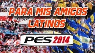 """PES2014 Boca Vs River """"para mis amigos latinos"""""""