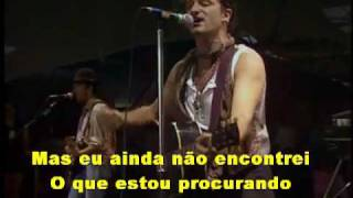 U2 I Still Haven't Found What I'm Looking For [legendado em Português Br]