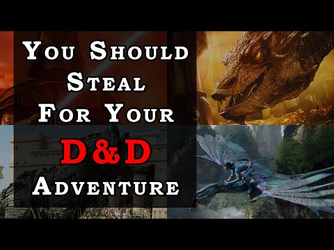 You Should Steal For Your D&D Adventure | Dungeon Master Tips