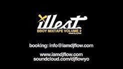 Illest B-Boy Mixtape Volume 2 mixed by DJ FLOW (Bay Area)