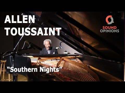 Allen Toussaint performs Southern Nights (Live on Sound Opinions)