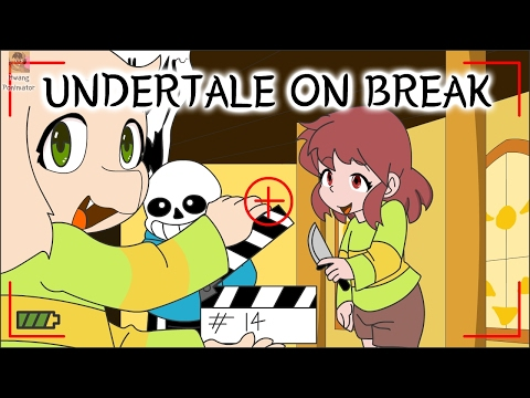 undertale on break (the animation)