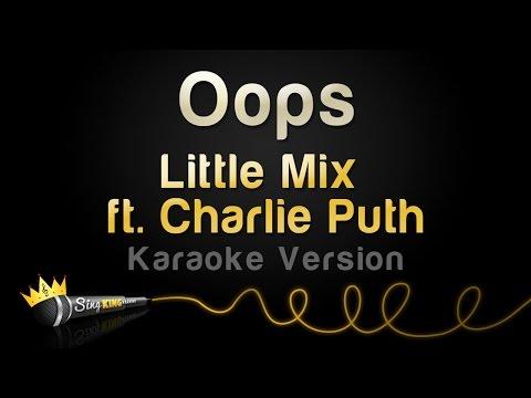 Little Mix ft. Charlie Puth - Oops (Karaoke Version)