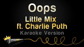 Little Mix ft. Charlie Puth - Oops (Karaoke Version)