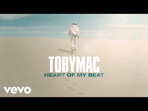 TobyMac - Heart Of My Beat (Audio)