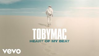 TobyMac - Heart Of My Beat (Audio)