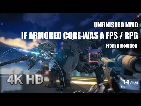 [Unfinished MMD] - If Armored Core Was A FPS/RPG (No Audio)