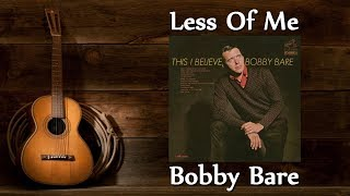 Watch Bobby Bare Less Of Me video