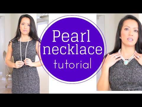 Pearl necklace tutorial:  How To Style