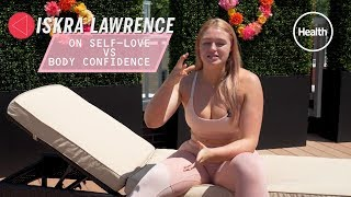 Iskra Lawrence on Self-Love vs Body Positivity | Health