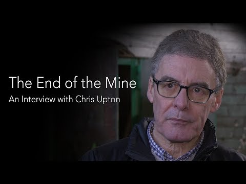 The End of the Mine - An Interview with Chris Upton - Thoresby Colliery