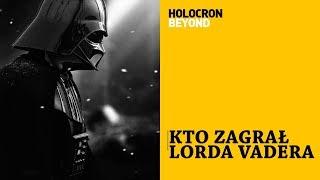 Kto zagrał Lorda Vadera? [HOLOCRON BEYOND]