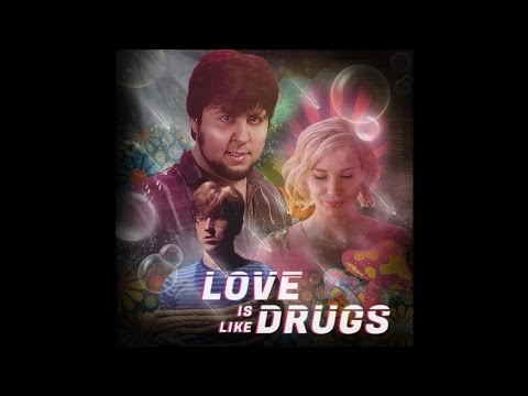 JonTron & The Gregory Brothers - Being in Love Is Like Being on Drugs