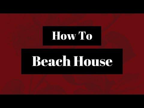 How To Beach House