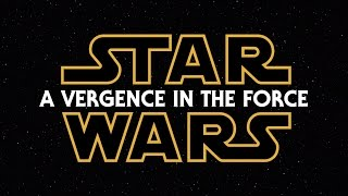 Star Wars: A Vergence in the Force [Episodes I-III Fanedit]