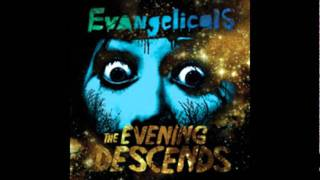 Evangelicals - Midnight Vignette