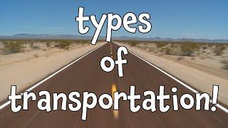 Types Of Transportation! Learning Modes Of Transport For Kids
