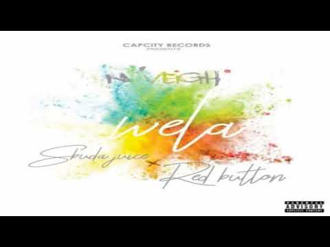 N'Veigh – Wela ft  Sbuda Juice & Red Button