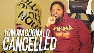 "HE ADDRESSING THE HATERS! | Tom MacDonald - ""Cancelled"" (REACTION!!!)"