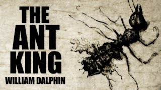 """The Ant King"" by William Dalphin ― narrated by G.M. Danielson"