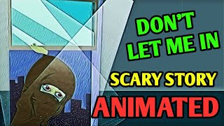 DON'T LET ME IN - Scary Story Animated in Hindi