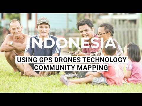 Dayaks and Drones - Using GPS drones technology community mapping - Indonesia