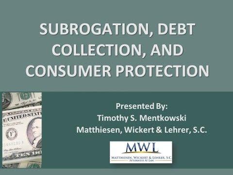 Subrogation, Debt Collection, And Consumer Protection