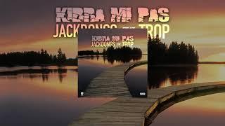 JackDongs - Kibra Mi Pas Ft. Trop ( Official Audio )