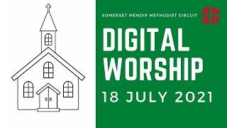 18 July 2021 Digital Worship