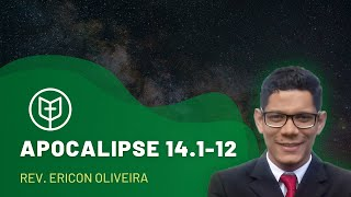 Apocalipse 14.1-12 | Rev. Ericon Oliveira | Igreja Presbiteriana do Catolé