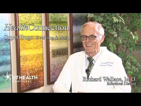 Super Bugs: Evolving & Nasty  Dr. Richard Wallace