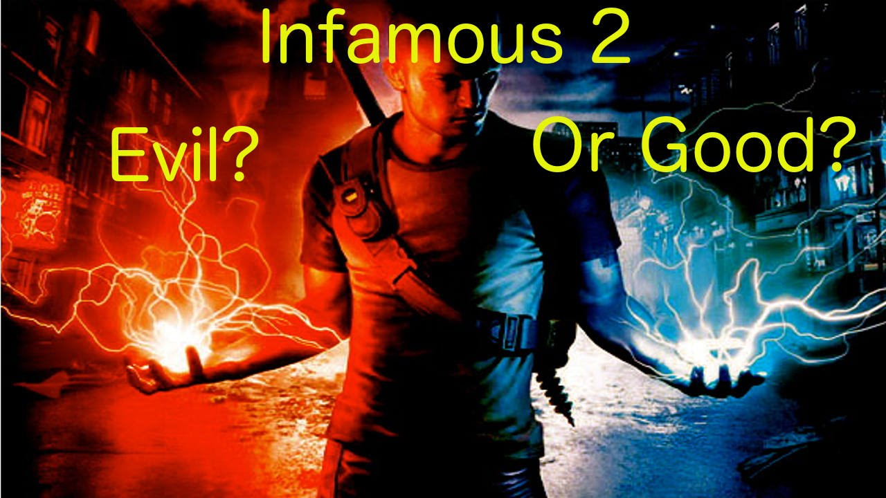 inFAMOUS 2: Good or Evil? - YouTube