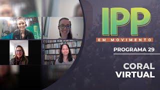CORAL VIRTUAL | IPP EM MOVIMENTO