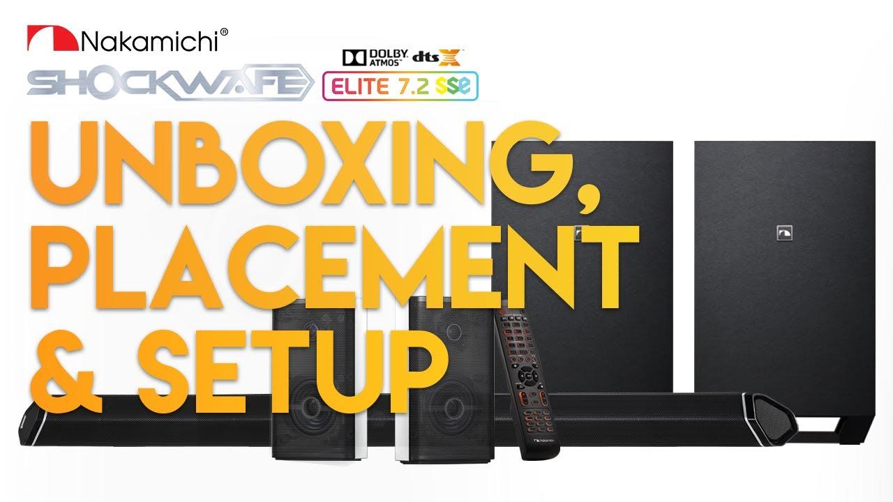 Unboxing & Setting Up   2019 Nakamichi Shockwafe Elite 7.2 SSE Soundbar with Dolby Atmos