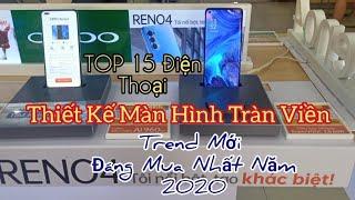 TOP 15 Điện Thoại MÀN HÌNH TRÀN VIỀN Trend Mới Đáng Mua Nhất Năm 2020  Chơi Game Sướng Coi Video Phê