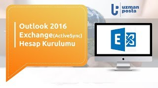 Outlook 2016 Exchange ActiveSync Kurulumu | UzmanPosta