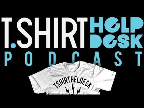 Tshirt help desk podcast why i talk so much youtube for T shirt help desk