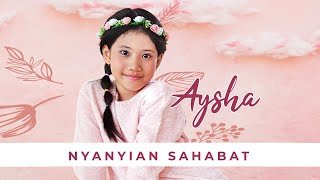 AYSHA - Nyanyian Sahabat | Official Music Video
