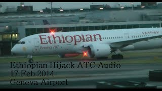 Ethiopian Airlines flight 702 Hijacked Engine Flame out! ATC Audio Forced to Land in Geneva