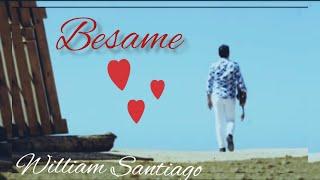 BESAME -WILLIAM SANTIAGO Pro By: Emmy Dj (Official Video)