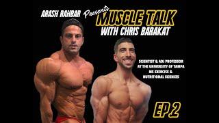 Muscle Talk Ep 2 with Chris Barakat! Natty VS Enhanced !?