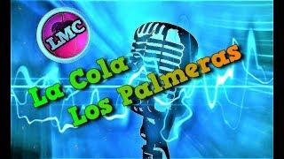 LOS PALMERAS | LA COLA | Karaoke