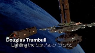 DOUGLAS TRUMBULL - Lighting the Enterprise | Star Trek