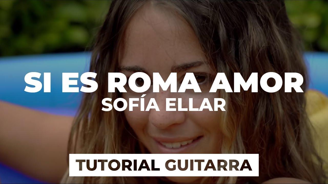 Cómo tocar SI ES ROMA AMOR de Sofía Ellar | tutorial guitarra + acordes
