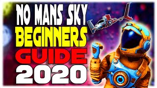 True Beginners Guide to No Mans Sky Summer 2020: Ep. 1 Getting Started with Tips and Tricks