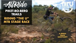 "THE BEST SINGLE TRACK STAGE RACE IN SA? // ""THE U"" MTB STAGE RACE // PIKET-BO-BERG // WESTERN CAPE"