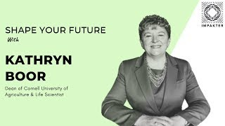 Shape your Future with Kathryn Boor - Life Scientist