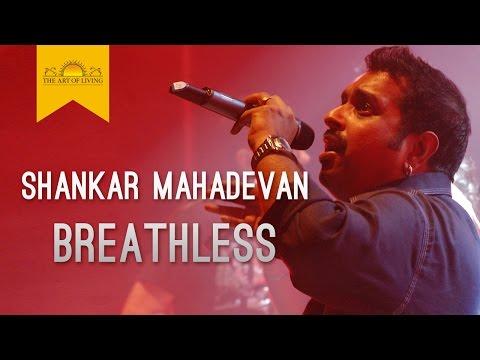 Breathless Song | Shankar Mahadevan | Art of Living